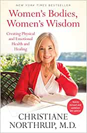 Women's Bodies, Women's Wisdom: Creating Physical and Emotional Health and Healing (Newly Updated and Revised 5th Edition)    Tapa blanda – Ilustrado, 12 mayo 2020