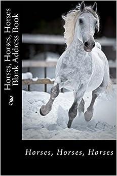 Book Horses, Horses, Horses Blank Address Book (Address Books)