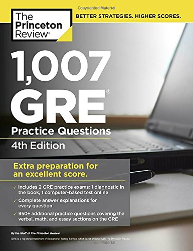1,007 GRE Practice Questions, 4th Edition (Graduate School Test Preparation) [Princeton Review] (Tapa Blanda)