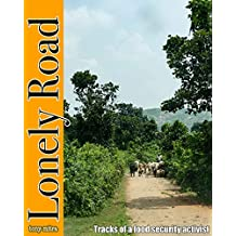 Lonely Road: Footprints of a food security activist