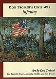 Don Troiani's Civil War Infantry (Don Troiani's Civil War Series)