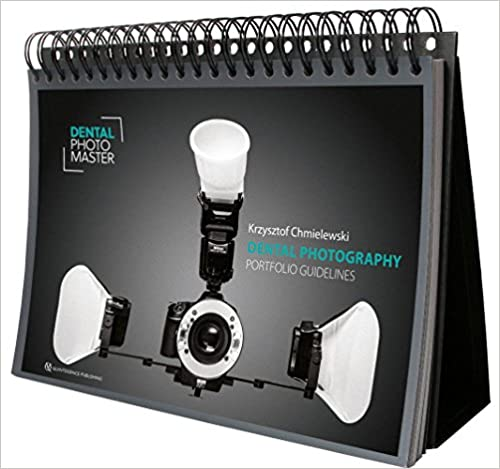 Dental Photo Master: Dental Photography: Portfolio Guidelines 1st Edition