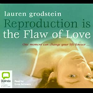 Reproduction Is the Flaw of Love Audiobook
