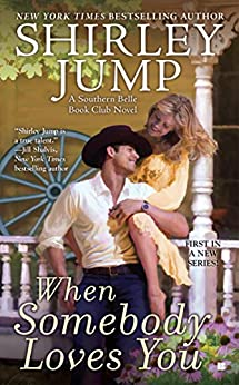 When Somebody Loves You: The Southern Belle Book Club by [Jump, Shirley]