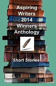Aspiring Writers' 2014 Winners Anthology