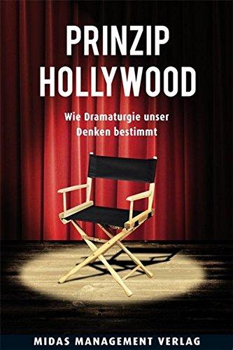 Prinzip Hollywood: Wie Dramaturgie unser Denken bestimmt