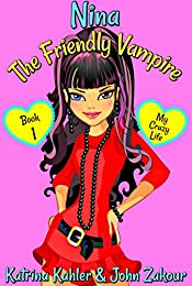 NINA The Friendly Vampire - Book 1 - My Crazy Life: Books for Kids aged 9-12