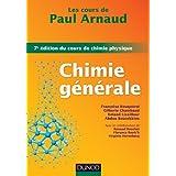 Les cours de Paul Arnaud - Chimie générale - 7e édition du cours de chimie physique : Cours avec 330 questions et exercices corrigés et 200 QCM (French Edition)