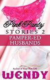Pink Panty Stories 2: Pamper-ed Husbands