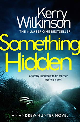 Something Hidden: A totally unputdownable murder mystery novel (Andrew Hunter Book 2) by [Wilkinson, Kerry]