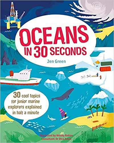 Oceans in 30 Seconds: 30 Cool Topics for Junior Marine Explorers Explained in Half a Minute (Children's 30 Second)