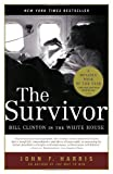 The Survivor, John F. Harris, 0375760849