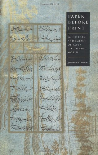 Jonathan Papers (Paper Before Print: The History and Impact of Paper in the Islamic World)