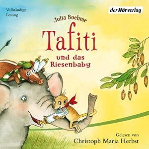 Tafiti und das Riesenbaby (Tafiti 3) Hörbuch