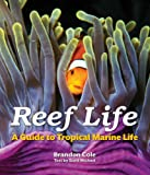 Reef Life, Brandon Cole, 1770851909