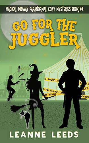Go for the Juggler (Magical Midway Paranormal Cozy Series Book 4) by [Leeds, Leanne]