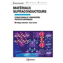 Matériaux supraconducteurs (Grenoble Sciences) (French Edition)