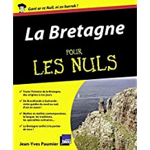 La Bretagne Pour les nuls (French Edition)