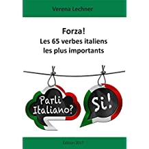 Forza! Les 65 verbes italiens les plus importants (French Edition)