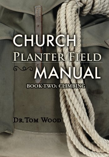 - Church Planter Field Manual: Climbing