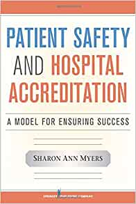 Patient safety and hospital accreditation a model for ensuring patient safety and hospital accreditation a model for ensuring success 9780826106391 medicine health science books amazon fandeluxe Image collections