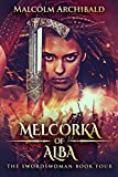 Melcorka Of Alba (The Swordswoman Book 4)