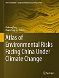 img - for Atlas of Environmental Risks Facing China Under Climate Change (IHDP/Future Earth-Integrated Risk Governance Project Series) book / textbook / text book