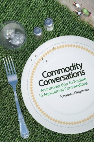 Commodity Conversations: An Introduction to Trading in Agricultural Commodities [Jonathan Kingsman] (Tapa Blanda)