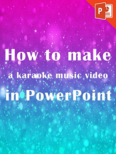 How to make a karaoke music video in PowerPoint