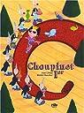 Choupinet Ier par Jonas