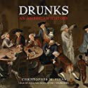 Drunks: An American History Audiobook by Christopher M. Finan Narrated by Malcolm Hillgartner