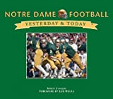img - for Notre Dame Football: Yesterday & Today by Marty Strasen (2008-08-19) book / textbook / text book