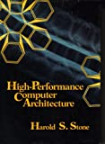 High Performance Computer Architecture, Stone, H. S., 0201168022