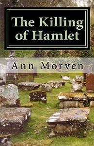 The Killing of Hamlet: Evil will out . . . by Ann Morven (2012-02-08)