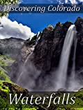 Discovering Colorado: Relaxing Waterfalls