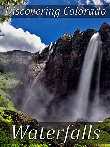 Eden Bridal Garden Of - Discovering Colorado: Relaxing Waterfalls