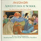 Anne of Green Gables : adventures at school : an Anne of Green Gables pop-up book