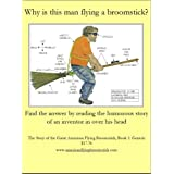The Story of the Great American Flying Broomstick: Genesis