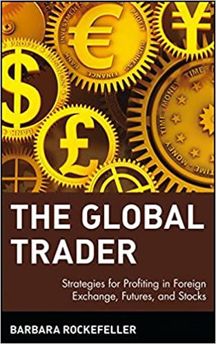 Book Global Trader: Strategies for Profiting in Foreign Exchange, Futures and Stocks (Wiley Trading)