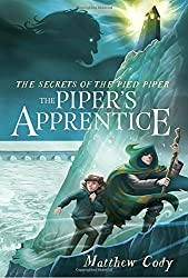 The Piper's Apprentice by Matthew Cody middle grade fantasy book reviews