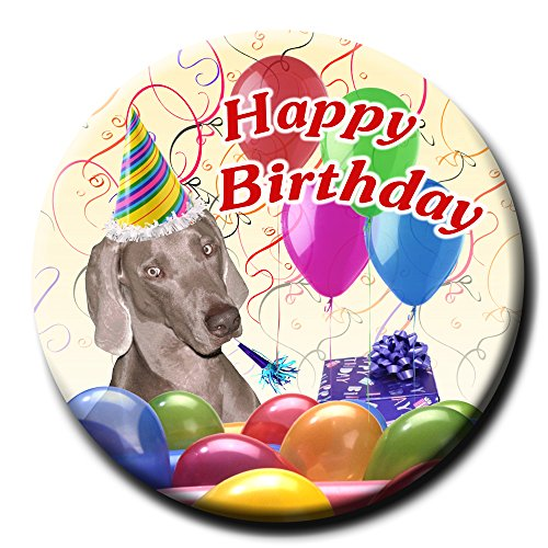 Weimaraner Happy Birthday Pin Badge Button