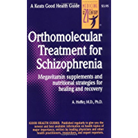 Orthomolecular Treatment for Schizophrenia (Good Health Guides)