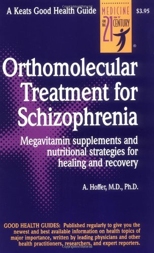 Orthomolecular Treatment for Schizophrenia (Good Health ()