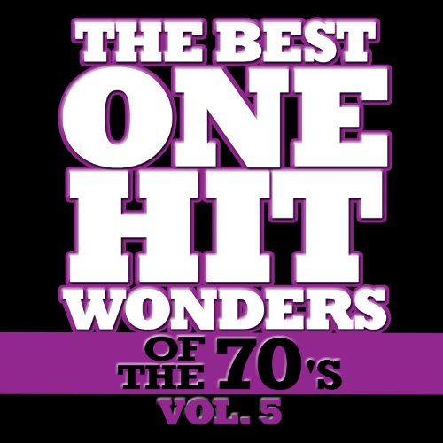 The Best One Hit Wonders Of The 70's, Vol. 5