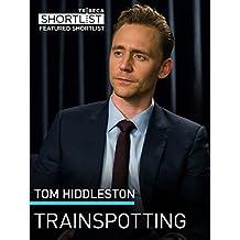 Tom Hiddleston: Trainspotting