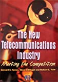 The New Telecommunications Industry : Evolution and Organization, Hyman, Leonard S., 0910325162