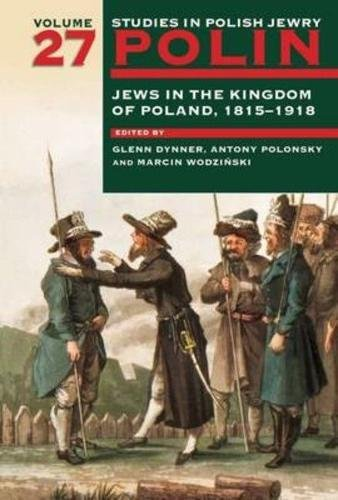 polin-studies-in-polish-jewry-volume-27-jews-in-the-kingdom-of-poland-1815-1918