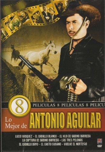 LO MEJOR DE ANTONIO AGUILAR [8 PELICULAS] LUCIO VAZQUEZ & EL CABALLO BLANCO & EL HIJO DE GABINO BARRERA & VUELVE EL NORTENO & LAS TRES PELONAS & LA CAPTURA DE GABINO BARRERA & EL CASTO SUSANO & EL CABALLO BAYO [MARICRUZ OLIVIER,CHELELO,SILVIA PINAL].