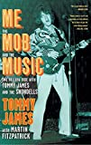 img - for Me, the Mob, and the Music: One Helluva Ride with Tommy James & The Shondells book / textbook / text book