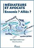 Médiateurs et Avocats Ennemis? Alliés?